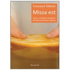Missa est. Storia, curiosità e racconti di 38 chiese di Firenze e dintorni