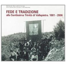 Fede e tradizione. Alla Santissima Trinit� di Vallepietra 1881-2006