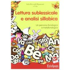 Lettura sublessicale e analisi sillabica. Un percorso fonologico e metafonologico. CD-ROM