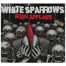 White Sparrows - Kein Applaus (2 Cd)