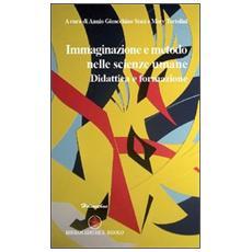 Immaginazione e metodo nelle scienze umane. Didattica e formazione