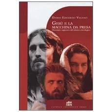 Gesù e la macchina da presa. Dizionario ragionato del cinema cristologico