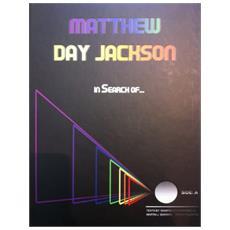 Matthew Day Jackson. In search of. . . Ediz. italiana e inglese