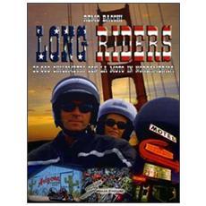 Long riders. 30.000 chilometri con la moto in Nordamerica
