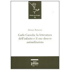 Carlo Cassola: la letteratura dell'infinito e il suo sbocco antimilitarista
