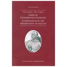 Liber de conservanda sanitate. Compendium of the preservation of health. Ediz. italiana e inglese