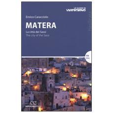 Matera. La città dei sassiThe city of the Sassi