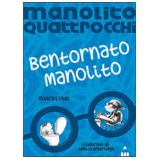 Bentornato Manolito. Manolito Quattrocchi
