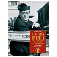 Il vero volto di don Camillo. Vita & storie di Fernandel