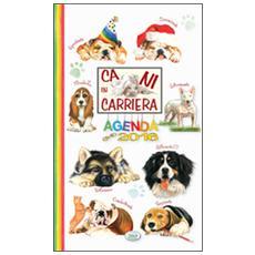 Cani in carriera. Agenda 2016
