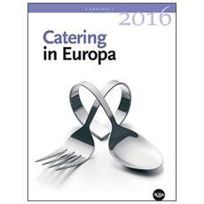 Annuario catering in Europa (2016) . Con CD-ROM