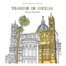 Viaggio in Sicilia. Viaggia, assaggia, colora