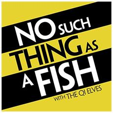 Qi Elves - No Such Thing As A Fish Podcast Special Plus First 52 Episodes