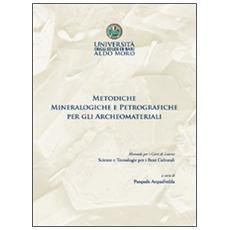 Metodiche mineralogiche e petrografiche per gli archeomateriali