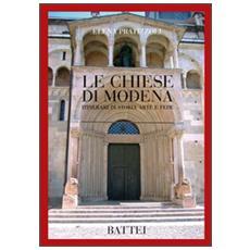 Le chiese di Modena. Itinerari di storia arte e fede