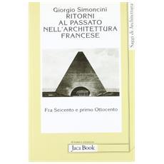 Ritorni al passato nell'architettura francese fra Seicento e primo Ottocento