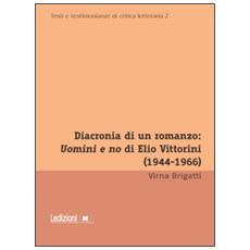 Diacronia Di Un Romanzo: Uomini E No Di Elio Vittorini (1944-1966)