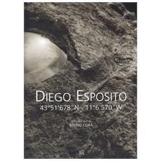 Diego Esposito. 43°51'678''N-11°6'570''W. Ediz. italiana e inglese