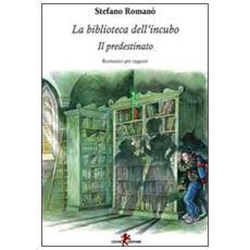 La biblioteca dell'incubo. Il predestinato