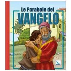 Le parabole del Vangelo. Ediz. illustrata