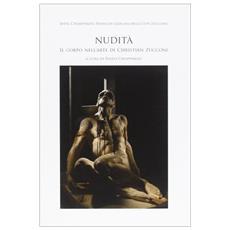 Nudità. Il corpo nell'arte di Christian Zucconi