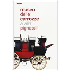 Museo delle carrozze a villa Pignatelli. Donazione marchese Mario D'Alessandro di Civitanova