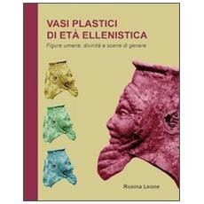 Vasi plastici di età ellenistica. Figure umane, divinità e scene di genere