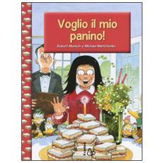 Voglio il mio panino!