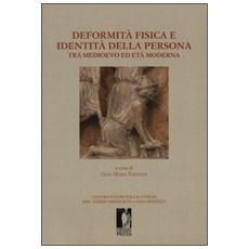 Deformit� fisica e identit� della persona tra medioevo ed et� moderna