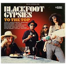 Blackfoot Gypsies - To The Top