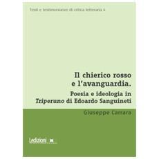 Il Chierico Rosso E L'avanguardia. Poesia E Ideologia In Triperuno Di Edoardo Sanguineti