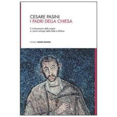 I Padri della Chiesa. Il cristianesimo delle origini e i primi sviluppi della fede a Milano