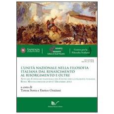L'Unità nazionale nella filosofia italiana. Dal Rinascimento al Risorgimento e oltre