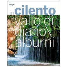 In Cilento, Vallo di Diano, Alburni. Ediz. italiana e inglese
