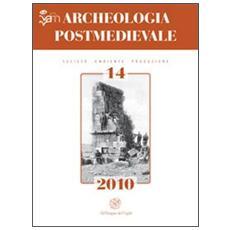 Archeologia postmedievale. Società, ambiente, produzione (2010) . Vol. 14: Conflict archaeology. Landscapes of conflicts e archeologia dei luoghi degli scontri.