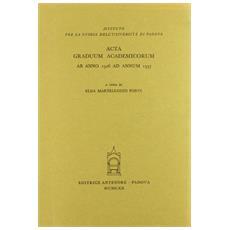 Acta graduum academicorum Gymnasii Patavini ab anno 1526 ad annum 1537. Vol. 2: Ab anno 1526 ad annum 1537.