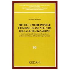 Piccole e medie imprese e risorse umane nell'era della globalizzazione. Come valorizzare attraverso la gestione della conoscenza e del capitale esperenziale