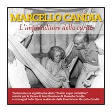 Marcello Candia. L'imprenditore della carità