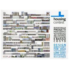 Housing contest. Repertorio di progetti per edifici residenziali