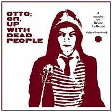 Otto Or, Up With Dead People (2 Lp)
