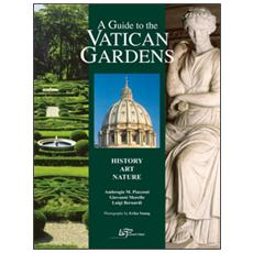 Guide to the Vatican gardens. History, art, nature (A)
