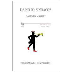 Dario Fo, sindaco? -Dario Fo, mayor?