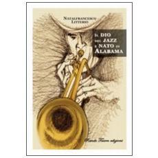 Il dio del jazz è nato in Alabama