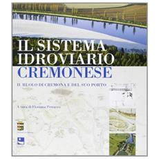 Il sistema idroviario cremonese. Il ruolo di Cremona e del suo porto