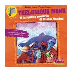 Thelonious Monk. Il lampione preferito di Mister Woodoo. Con CD Audio