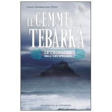 Le gemme di Tebarka. Le cronache dell'arcipelago