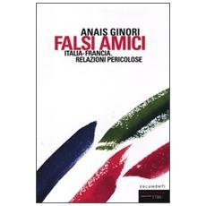 Falsi amici. Italia-Francia. Relazioni pericolose