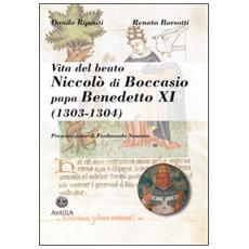 Vita del beato Niccolò di Boccasio, papa Benedetto XI. Biografia di un umile uomo di pace