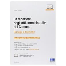 La redazione degli atti amministrativi del comune dopo l'armonizzazione contabile. Principi e tecniche. Con CD-ROM