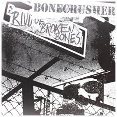 Bonecrusher - Boulevard Of Broken Bones